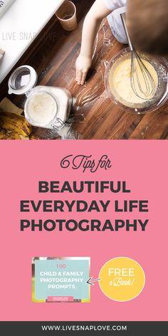 Beautifully capture your everyday life with these 6 photography tips for everyday life photography. #photographytips #lifestyle