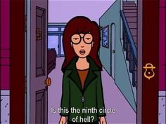 this is funny but in truth you have to have some insight on mythology, and also the history of writen religion as a whole. lol and since i'm a megga geek in that area I absolutly was DIEING AT THIS LMAO Daria Morgendorffer, Daria Quotes, Mood Quotes, Daria Mtv, Cartoon Quotes, Tv Show Quotes, The Nines, My Spirit Animal, Foto E Video