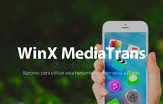 WinX MediaTrans: Razones para utilizar esta alternativa a iTunes http://blgs.co/yX7596