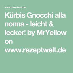 Kürbis Gnocchi alla nonna - leicht & lecker! by MrYellow on www.rezeptwelt.de