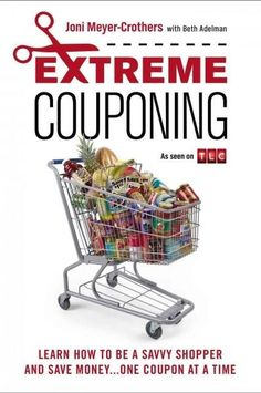 """Purchase """"Extreme Couponing"""" and Learn how to coupon and cut your bill in half! Learn how to coupon wtih Extreme Couponing Expert Joni Meyer-Crothers Extreme Couponing, Couponing 101, Start Couponing, Ways To Save Money, Money Tips, Money Saving Tips, Saving Ideas, Money Hacks, Managing Money"""