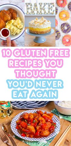 10 gluten free recipes you thought you'd NEVER eat again