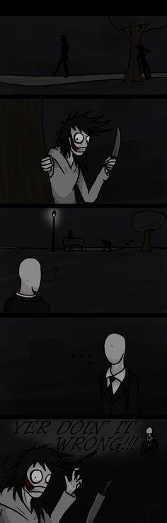How Jeff met Slenderman hahahahaha