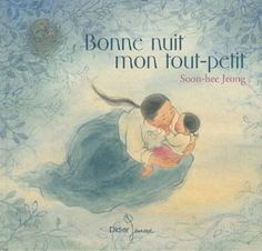 Soon-Hee Jeong, Bonne nuit mon tout-petit, Didier Jeunesse Illustrations, Children's Book Illustration, Subsitute Teacher, Montessori, Cajun French, Book Nerd Problems, Teacher Survival, Album Jeunesse, Mini Books