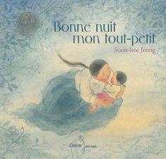 Bonne nuit mon tout petit: Amazon.fr: Soon Hee Jeong, Michèle Moreau: Livres Mais aussi un amour de ballon, etc