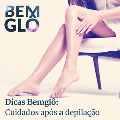 """Hoje no """"Dicas Bemglô"""" damos algumas dicas para manter a pele lisinha e saudável após a depilação. vem com a gente e confira! #bemglo #dicasbemglo #cuidadosposdepilacao"""