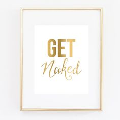 Bathroom Decor - Get Naked Humorous Funny Art Print, Funny Bathroom Art 5x7…