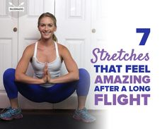 7 Stretches That Feel Amazing After A Long Flight