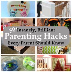 50+ Insanely, Brilliant Parenting Hacks