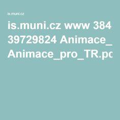 is.muni.cz www 384 39729824 Animace_pro_TR.pdf