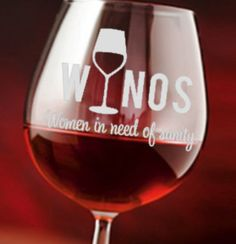 Etched Wine Glass WINOS Women in Need of by ShatteringSentiments