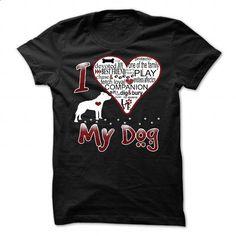 I Love My Dog - STAFFORD SHIRE BULL TERRIER - #t shirts design #t shirt ideas. ORDER HERE => https://www.sunfrog.com/Pets/I-Love-My-Dog--STAFFORD-SHIRE-BULL-TERRIER.html?60505