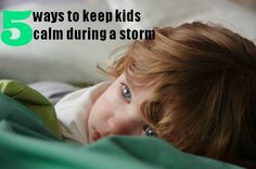 5 ways to keep kids calm during a storm