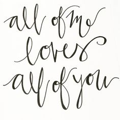 All of Me Loves All of You / Handlettered / Art Print / Wall Decor / Handwritten / Positive Quote / Typography / Script Font / Lettering by OneStudioTwo on Etsy
