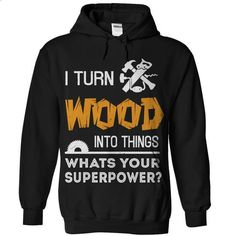 Its Woodworker SUPERPOWER - Dont miss this Limited-Edition Shirt - #teens #mens t shirts. ORDER NOW => https://www.sunfrog.com/Geek-Tech/Its-Woodworker-SUPERPOWER--Dont-miss-this-Limited-Edition-Shirt.html?id=60505