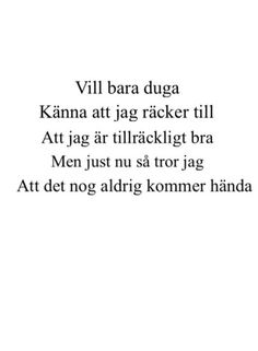 pin me at jghukk Mood Quotes, True Quotes, Motivational Quotes, Qoutes, Tough Love, Hard To Love, Swedish Quotes, Truth Of Life, Different Quotes