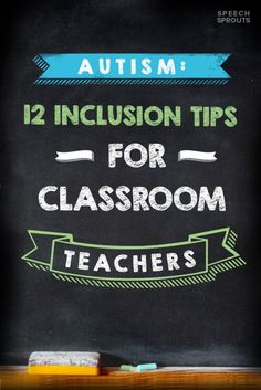 Autism:12 Inclusion Tips for Classroom Teachers Guest post by Speech Sprouts