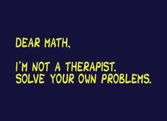 Dear Math, I'm Not A Therapist T-Shirt by SnorgTees. Men's and women's sizes available. Check out our full catalog for tons of funny t-shirts.