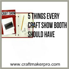 5 Things Every Craft Show Booth Should Have. The most essential things that I should place my focus on to get more sales. http://www.craftmakerpro.com/business-tips/things-craft-show-booth/