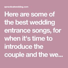 Here are some of the best wedding entrance songs, for when it's time to introduce the couple and the wedding party. From hip-hop, to classics, to soul, we've got you covered with these wedding party entrance songs that will help you set the tone for the rest of your wedding reception.