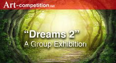 "Call For Entries ""Dreams 20 Artists Group Exhibit - Extensive marketing of the artists and exhibit worldwide. Online Group, Call For Entry, Art Competitions, Photography Contests, Types Of Art, Art Market, Artist At Work, Black And White Photography, Online Marketing"