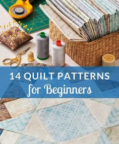 Enjoy this quilting guide of 14 easy patterns. All of these basic quilt patterns for beginners can be downloaded to use with your project.