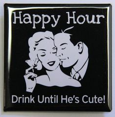 Happy Hour Drink Until He's Cute - Button Pinback Badge 2 inch Happy Hour Drinks, Paracord Keychain, Button Picture, Stocking Stuffers, Party Favors, Badge, Great Gifts, Handmade Items, Buttons
