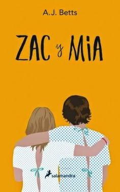 Zac y Mia / A. J. Betts.Si bien el ambiente frío y aséptico de una clínica es el último lugar donde una pareja de adolescentes esperaría iniciar una relación significativa, a veces el azar nos sorprende con encuentros fortuitos que marcan nuestro destino.