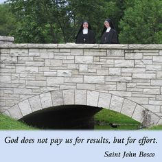 God does not pay us for results, but for effort. #DaughtersofMaryPress #DaughtersofMary
