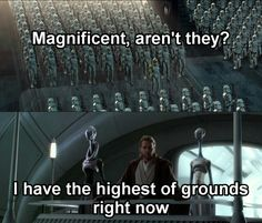 The high ground is all that matters Star Wars Jokes, Star Wars Facts, Stupid Memes, Funny Memes, Hilarious, Rasengan Vs Chidori, Prequel Memes, All That Matters, The Force Is Strong