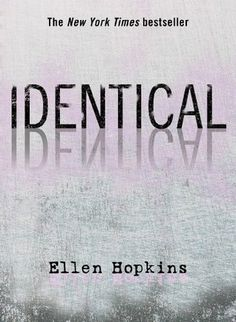 Identical - Ellen Hopkins has written many novels in verse.  Many are part of a series, but this one is not.  Definitely for high schoolers... about Kaeleigh and Raeanne who are identical, each with her own dark secret.