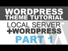 Responsive Wordpress Theme Tutorial - Part 1 - Create a Local Server and Install Wordpress - YouTube