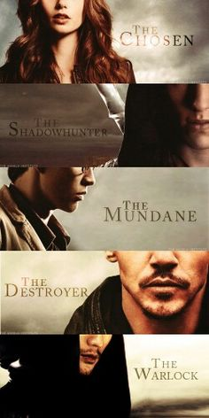 THE MORTAL INSTRUMENTS by Cassandra Clare| The Chosen (Clary Fairchild/Morgenstern), The Shadowhunter (Jace Herondale), The Mundane (Simon Lewis), The Destroyer (Valentine Morgenstern) & The Warlock (Magnus Bane).