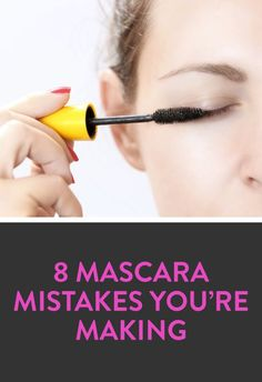 8 mascara mistakes you're making