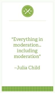chef, julia child, quotes, sayings, moderation, everything