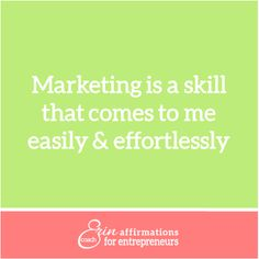 Marketing is a skill that comes to me easily & effortlessly.  #coacherinsaffirmations #affirmations #marketing #womenbusinessowners  affirmations for women business owners