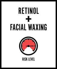 Retinol + Waxing = Major Ouch
