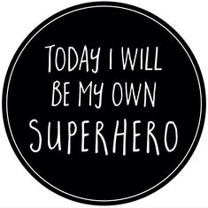 Wallsticker. Superhero quote Decals, Positivity, Posters, Superhero, Tattoo, Quotes, Quotations, Tags, Tattoos