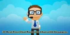 30 Best Free Chat Rooms to Chat with Strangers