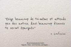 """""""Exige beaucoup de toi-même et attends peu des autres. Ainsi beaucoup d'ennuis te seront épargnés."""" #citation de #Confucius"""