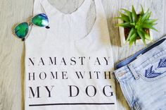 namast'ay home with all the dogs tank