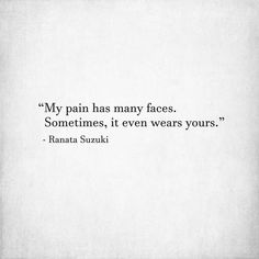 """""""My pain has many faces. Sometimes, it even wears yours. Missing You Quotes For Him, I Miss You Quotes, True Quotes, Best Quotes, Story Quotes, Words Quotes, Sad Breakup, Positive Vibes Quotes, Poem A Day"""