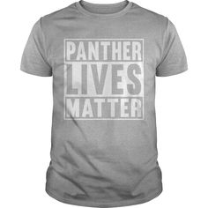 PANTHER LIVES MATTER TSHIRT #gift #ideas #Popular #Everything #Videos #Shop #Animals #pets #Architecture #Art #Cars #motorcycles #Celebrities #DIY #crafts #Design #Education #Entertainment #Food #drink #Gardening #Geek #Hair #beauty #Health #fitness #History #Holidays #events #Home decor #Humor #Illustrations #posters #Kids #parenting #Men #Outdoors #Photography #Products #Quotes #Science #nature #Sports #Tattoos #Technology #Travel #Weddings #Women