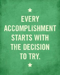 "November 11, 2013 ""Every accomplishment starts with a decision to try."" #MotivationMonday #REMAXPassion #quote"