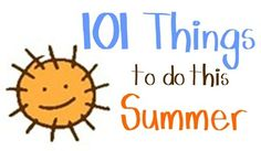 101 fun things to do this summer.