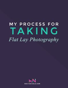 My Process For Taking Flat Lay Photography http://www.rekitanicole.com/blog/2016/1/my-process-for-taking-flat-lay-photography
