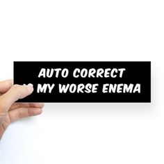 AUTO CORRECT IS MY WORST ENEMA Bumper Stickers #bumpersticker  #autocorrect…