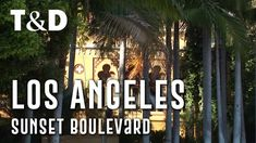 Los Angeles City Guide: Sunset Boulevard - Travel & Discover