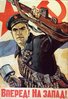 """In a 1942 Soviet war poster by Viktor Ivanov reading """"Forward! To the West!"""", a sailor of the Soviet Navy (Военно-Морской Флот, seen on his cap-ribbon) carrying a semi-automatic rifle and a grenade calls to liberate Western Russia from the Nazi invaders. Ww2 Propaganda Posters, Communist Propaganda, Old Poster, Soviet Navy, Dieselpunk, World War Ii, Illustrations Posters, Japan, History"""