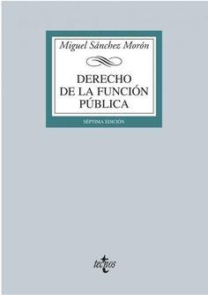 Derecho de la función pública / Miguel Sánchez Morón